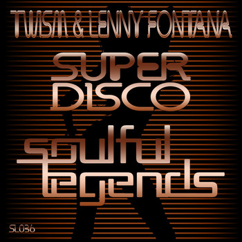 Twism & Lenny Fontana - Super Disco (Original Mix)