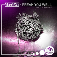 Rezone - Freak You Well (Dirty Play Remix)