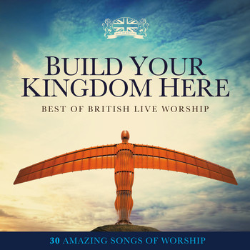 Elevation - Build Your Kingdom Here: Best of British Live Worship