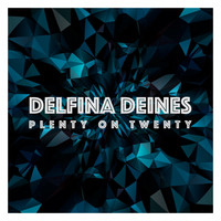 Delfina Deines - Plenty on Twenty