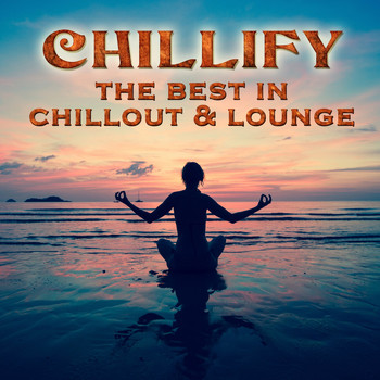 Various Artists - Chillify: The Best in Chillout & Lounge