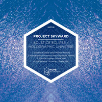Project Skyward - Solstice Eclipse / Holographic Universe