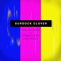 Burdock Clover - Time and Space: The Complete Journey (Special Edition)