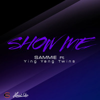 Sammie - Show Me (feat. Ying Yang Twins) - Single