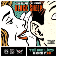 Black Sheep - Tell Me Lies (feat. Cross Chatter) - Single (Explicit)