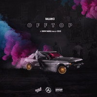 Balance - Off Top (feat. Show Banga) - Single (Explicit)