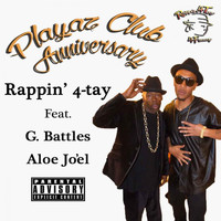 Rappin' 4-Tay - Playaz Club Anniversary (feat. G. Battles & Aloe Jo'El) - Single (Explicit)