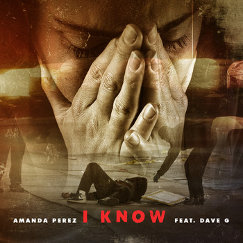 Amanda Perez - I Know (feat. Dave G) - Single (Explicit)