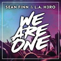 Sean Finn & L.A. H3RO - We Are One