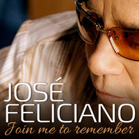 José Feliciano - Join Me to Remember