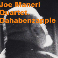 Joe Maneri Quartet - Dahabenzapple