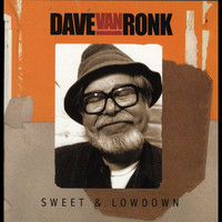 Dave Van Ronk - Sweet & Lowdown