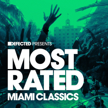 Various Artists - Defected Presents Most Rated Miami Classics