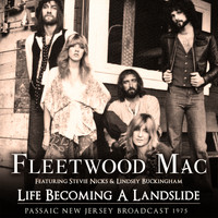 Fleetwood Mac - Life Becoming a Landslide (Live)