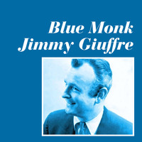Jimmy Giuffre - Blue Monk