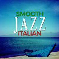 Italian Restaurant Music of Italy - Jazz: Smooth Italian