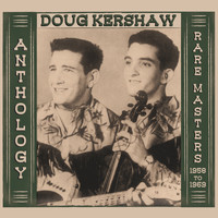 Doug Kershaw - Anthology - Rare Masters 1958-1969