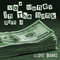 Lloyd Banks - Mo' Money in the Bank, Pt. 4 (Explicit)