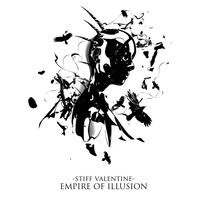 Stiff Valentine - Empire Of Illusion