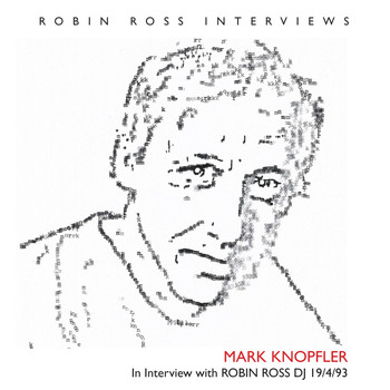 Mark Knopfler - Interview With Robin Ross 19 4 93