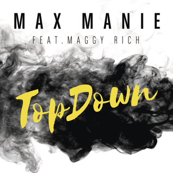 Max Manie feat. Maggy Rich - TopDown (Original Mix)