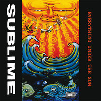 Sublime - Everything Under The Sun (Explicit)