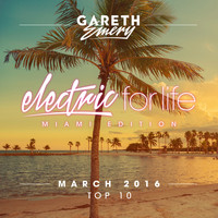 Gareth Emery - Electric For Life Top 10 - March 2016 (by Gareth Emery)
