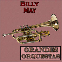 Billy May - Grandes Orquestas, Billy May
