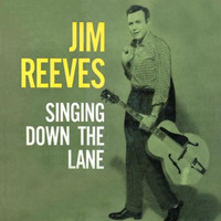 Jim Reeves - Singing Down the Lane