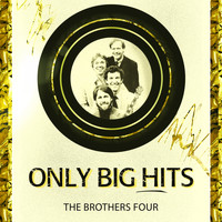 The Brothers Four - Only Big Hits