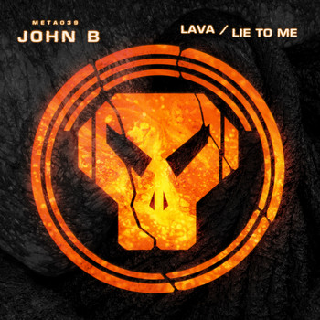 John B - Lava / Lie to Me