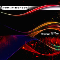 Tommy Dorsey - The Body Rhythm