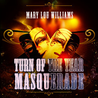 Mary Lou Williams - Turn Of The Year Masquerade