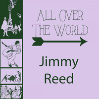 Jimmy Reed - All Over The World