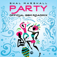Shal Marshall - Party: Official GBM Roadmix