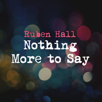 Ruben Hall - Nothing More to Say
