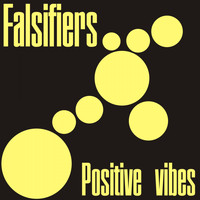 Falsifiers - Positive Vibes