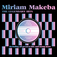 Miriam Makeba - The Legendary Hits