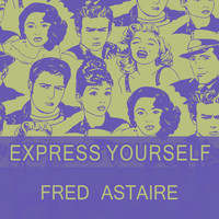 Fred Astaire - Express Yourself