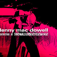"Lenny Mac Dowell - Lenny Mac Dowell "" Selection Of Extravaganza"" (Explicit)"