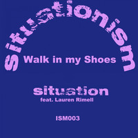 Situation - Walk in My Shoes