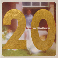 Hayden - Everything I Long for (20th Anniversary Edition)