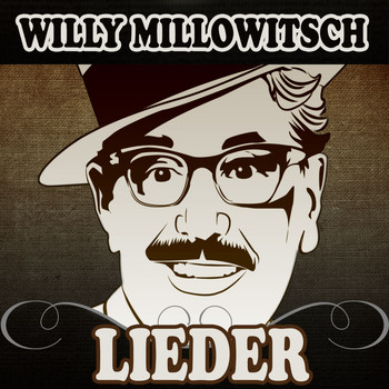 Willy Millowitsch - Lieder
