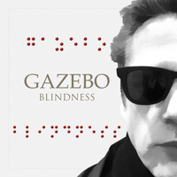Gazebo - Blindness