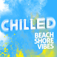 CHILL - Chilled Beach Shore Vibes