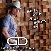 George Ducas - Party With Your Boots On