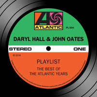 Daryl Hall & John Oates - Playlist: The Best Of The Atlantic Years