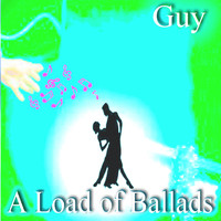Guy - A Load of Ballads