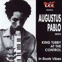 Augustus Pablo - Augustus Pablo Meets King Tubby at the Control