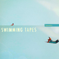 Swimming Tapes - Souvenirs